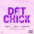 Baby E. - Dat Chick (Feat. Juicy J & Project Pat)