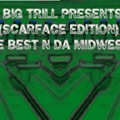 DJ_BIG_TRILL_PRESENTS__THE_TRILL(SCARFACE)_MIXTAPE_-_THE_BEST_N_DA_MIDWEST