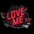 Love Me (Demize Remix)