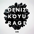 Deniz Koyu - Rage (Original Mix)