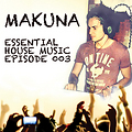 Essential House Music Episode 003