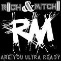 Are You ULTRA Ready??? - Riich&Mitchii
