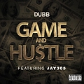 DUBB Feat JAY 305 - GAME & HU$TLE