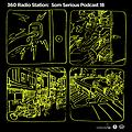 360Radiostation _ Som Serious Podcast 18 (Guest _ DJ Soulscape)