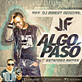 Algo Paso Remix - JF Ft Dj Robert Original www.djrobertoriginal