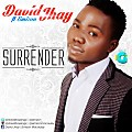 Surrender By DAVID JHAY FT. EMIZON || Artisteslibrary