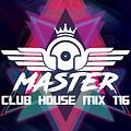 MasterDj - Club House Mix 116