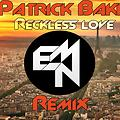 Patrick Baker - Reckless Love (Epic Noise Makers remix)