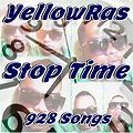 Stop Time - YellowRas - 928 Songs