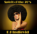 DJ Indievid - Spirit Of The 70's Part 1