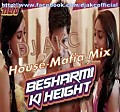 Dj AKC_ Besharmi Ki Height - Main Tera Hero (House-Mafia Mix)