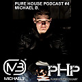 Michael B. - Pure House Podcast #4
