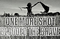 Blooded the Brave- One More Shot (Free Promo)