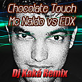 Chocolate Touch [mashup by Dj Kaká] - EDX vs MC Naldo