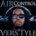 03-Vers'tyle - Air Control - Don't Need (Produced by AxLBeatz)