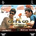 Give & Go - Shugga Shane ft. BCF Lil'Shine [prod. by Sledgren]