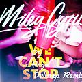 We Can't Stop (Dj Angel Remix)