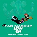 Major Lazer & DJ Snake Vs Club Killers & Dimitri Vegas & Like Mike - Lean On (FAB Mashup)