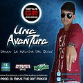 Una Aventura - DaNNy 'La Melodia Del Flow'  (Prod. DJ M@US The Art Maker) (GENIUS RECORDS)