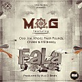 FALA  ft M.O.G, Ooo Joe, Kha-Li, Fresh Pounds, Chillen & Still Brezzy (Prod.by M.O.G)