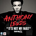 Anthony Lewis - It's Not My Fault (feat. T.I.) [mp3clan.com]