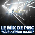 LE MIX DE PMC CLUB EDITION 06