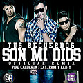 Tus Recuerdos Son Mi Dios [Official Remix] - RKM & Ken-Y Ft. Pipe Calderon ☆UrbanMusic☆
