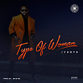 Type Of Woman/YOUNGBLIZZYMUSIC
