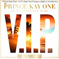 Prince Kay One - V.I.P. (feat. Product G&B) (CK Remix)