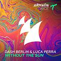 Dash Berlin & Luca Perra - Without The Sun (Extended Mix)