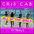 Cris Cab Ft. Pitbull - All of the Girls