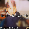 Don't Know Me (Feat. 40 Lohh) (Prod. By 40 Lohh)