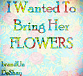 brandUn DeShay-I Wanted To Bring Her Flowers [anonymouslygifted.com]
