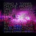 Breaking The Nillionaires Resurection (Dzeko & Torres UMF Edit)