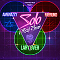 Amenazzy Ft. Lary Over Y Farruko - Solo (Official Remix)