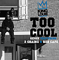 Too Cool (Feat. 2 Chainz & Red Cafe)