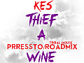 Theif A Wine (Prressto Tribal House/Road Mix)