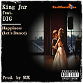 King Jnr _Happiness [Let's Dance]_ft DIG Prod. by NUK