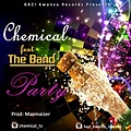 Chemical_ft_The_Band_Track_PARTY_Prod_By_Max_Maizer
