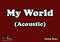 My World (Acoustic)