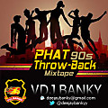 VDJ BANKY PRESENTS PHAT 90s THROW-BACK MIXTAPE 1