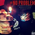No Problems -Ft wahlioochi JaeBeez TeeWhy