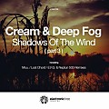 Deep Fog, Cream (PL) - Shadows Of The Wind (Mou. Remix)
