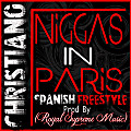Christiano-Niggas In Paris Spanish Freestyle-(Prod By Royal Supreme Music)