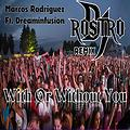Marcos Rodriguez Ft. Dreaminfusion - With Or Without You (Dj Rostro Remix)