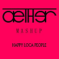 Dada Life vs. Sak Noel - Happy Loca People (Aether Mashup)