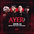 Ayer Remix 2   Anuel AA Ft J Balvin, Nicky Jam  Cosculluela (ProdBy DJ Nelson) (version Beta)