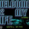 04. Welcome 2 My Life (ft. Freddy Benz)