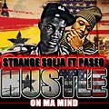 Strange solja Ft Paseo-Hustle on my Mind