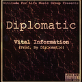 Diplomatic - Vital Information (Prod. By Diplomatic)